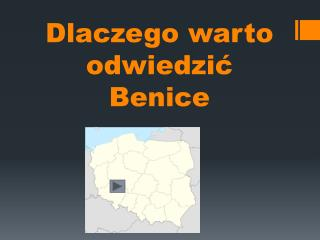 Dlaczego warto odwiedzić Benice