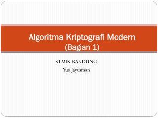Algoritma Kriptografi  Modern ( Bagian  1)