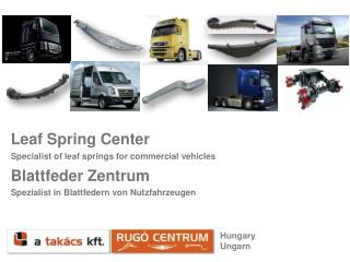 Leaf  Spring Center Specialist o f leaf springs  for commercial vehicles Blattfeder Zentrum