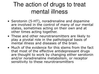 The action of drugs to treat mental illness