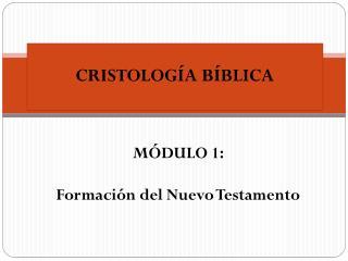 CRISTOLOGÍA  BÍBLICA