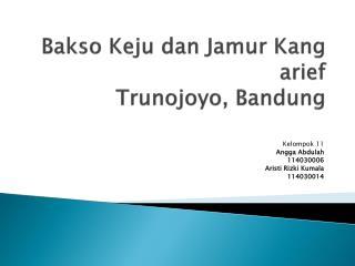 Bakso Keju dan Jamur  Kang  arief Trunojoyo , Bandung