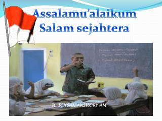 Assalamu'alaikum Salam sejahtera