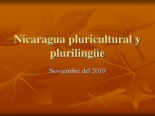 Nicaragua pluricultural y plurilingüe