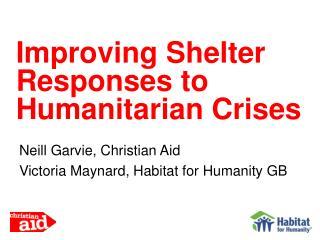 Neill Garvie, Christian Aid Victoria Maynard, Habitat for Humanity GB