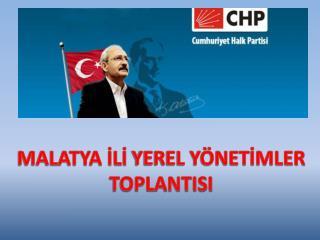 MALATYA  İLİ  YEREL YÖNETİMLER  TOPLANTISI