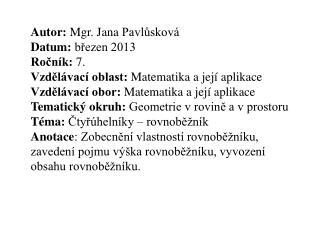 Autor:  Mgr. Jana  Pavlůsková Datum :  březen 2013 Ročník :  7.