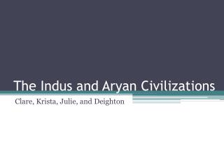 The Indus and Aryan Civilizations