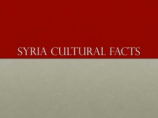 Syria Cultural facts