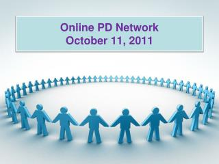 Online PD Network October 11, 2011