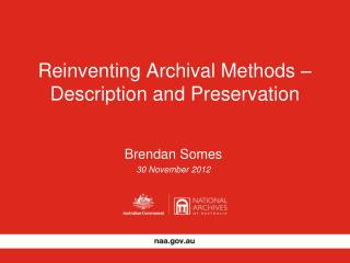 Reinventing Archival Methods � Description and Preservation