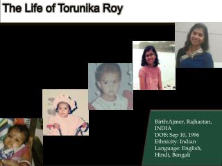 The Life of  Torunika  Roy