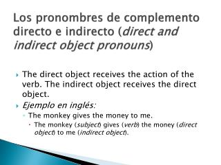 Los pronombres de complemento directo e indirecto ( direct  and  indirect object pronouns )