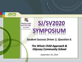 Student Success Driver 2, Question 6. The Whole Child Approach & Odyssey Community School