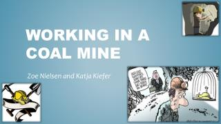Working in a coal mine