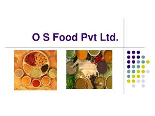O S Food Pvt Ltd.