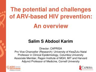 T he  potential and challenges of ARV-based HIV  prevention: An  overview