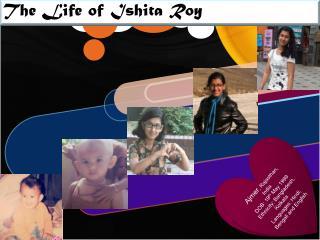 The Life of Ishita Roy