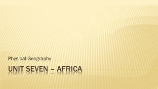 Unit seven – Africa