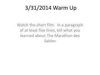 3/31/2014  Warm Up