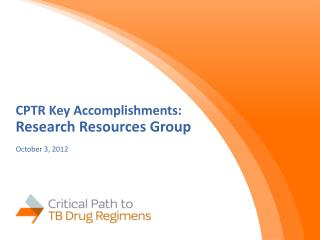 CPTR Key Accomplishments: Research Resources Group