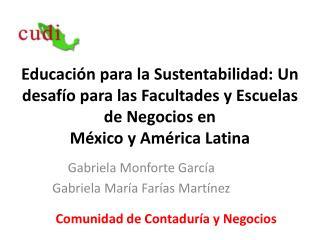 Gabriela Monforte García Gabriela María Farías Martínez