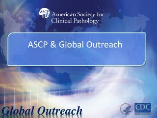 ASCP & Global Outreach