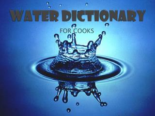 WATER DICTIONARY