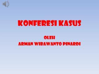 KONFERESI KASUS