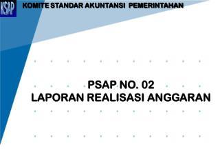 PSAP NO. 0 2 LAPORAN REALISASI  ANGGARAN