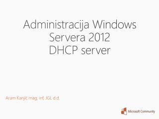 Administracija Windows Servera 2012 DHCP server