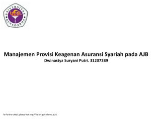 Manajemen Provisi Keagenan Asuransi Syariah pada AJB Dwinastya Suryani Putri. 31207389