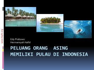 Peluang Orang Asing memiliki pulau di  Indonesia