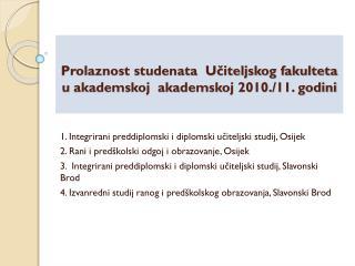 Prolaznost studenata  Učiteljskog fakulteta  u akademskoj  akademskoj 2010./11.  godini