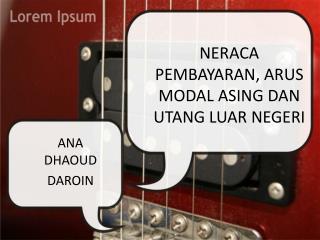 NERACA PEMBAYARAN, ARUS MODAL ASING DAN UTANG LUAR NEGERI
