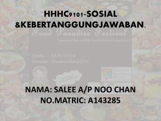 HHHC9101-SOSIAL &KEBERTANGGUNGJAWABAN . NAMA: SALEE A/P NOO CHAN NO.MATRIC: A143285