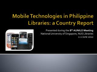 Mobile Technologies in Philippine Libraries: a Country Report