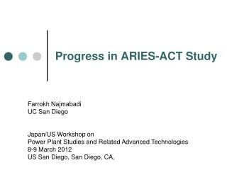 Progress in ARIES-ACT Study