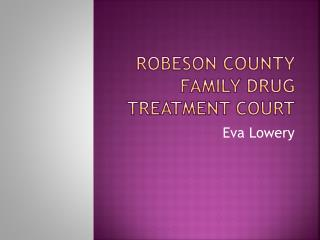 Robeson County Family Drug treatment court
