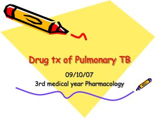 Drug tx of Pulmonary TB
