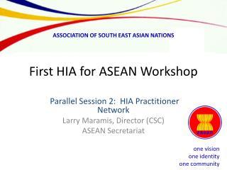 First HIA for ASEAN Workshop