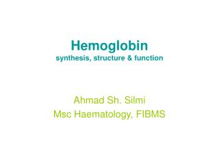 Hemoglobin synthesis, structure  function