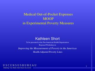 Medical Out-of-Pocket Expenses  MOOP in Experimental Poverty Measures