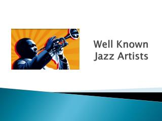 Well Known Jazz Artists