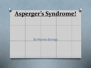Asperger's Syndrome!