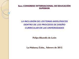 8avo. CONGRESO INTERNACIONAL DE EDUCACIÓN  SUPERIOR