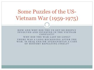 Some Puzzles of the US-Vietnam War (1959-1975)