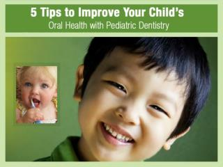 Tips to Improve Oral Health with Pediatric Dentistry