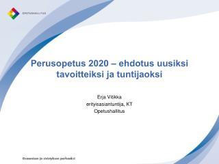 Perusopetus 2020 – ehdotus uusiksi tavoitteiksi ja tuntijaoksi