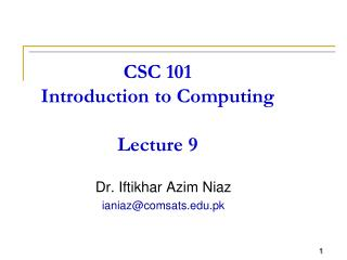 CSC 101 Introduction to Computing Lecture 9